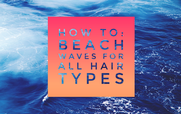Beach Waves For All Hair Types
