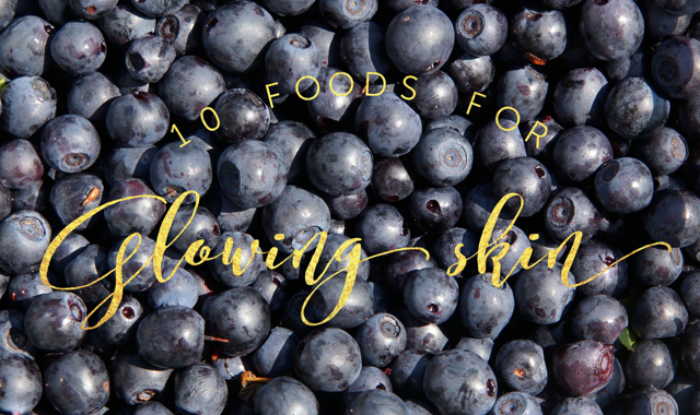 10 Foods For Glowing Skin