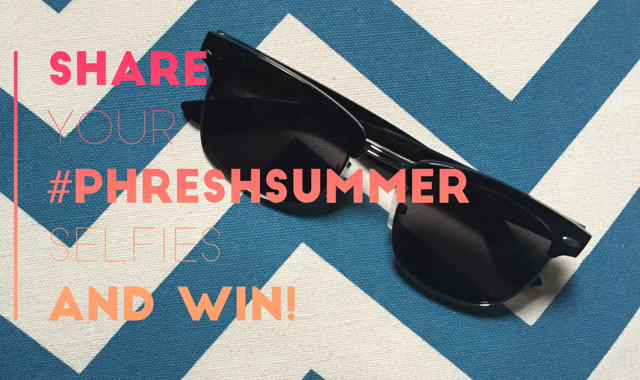 Share Your #phreshsummer Selfies And WIN!
