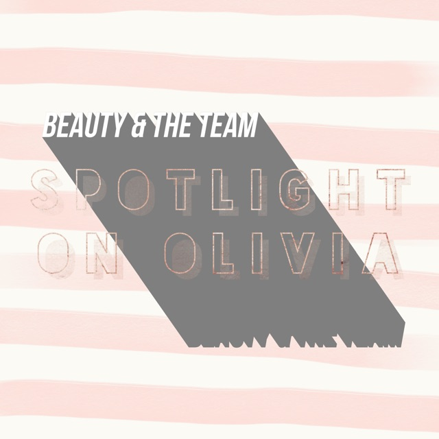Olivia: My Three Beauty Must-Haves