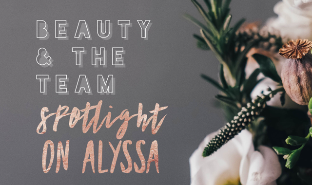 Alyssa: My Three Beauty Must-Haves
