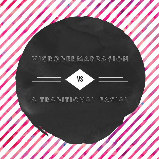 Microdermabrasion Vs A Traditional Facial