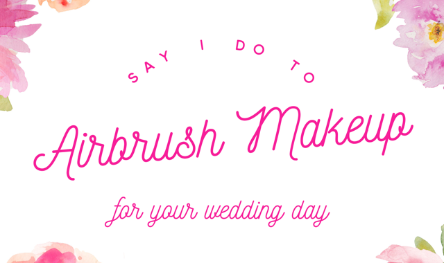 Say I Do To Airbrush For Your Wedding Day